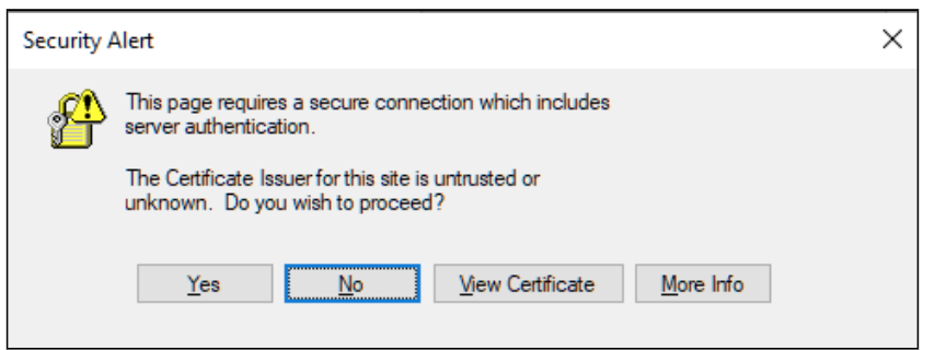 """Security alert pop-up; text is """"This page requires a secure connection which includes server authentication. The Certificate Issuer for this site is untrusted or unknown. Do you wish to proceed?"""" Buttons are: yes, no, view certificate, and more info."""