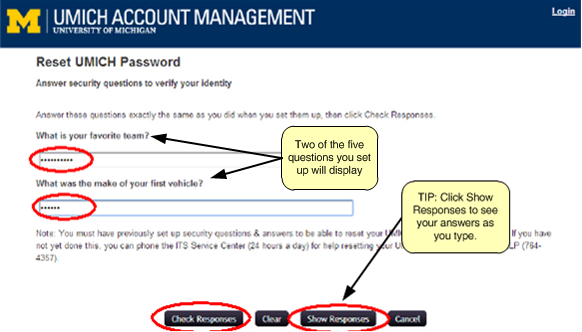 Screenshot of reset UMICH password page with security questions answered in the boxes below the questions. Tip: click show responses to display your answers as you type. When the questions are answered, the check responses button will become clickable.