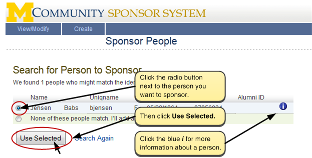 Screen shot of the search results page showing matches. Click the radio button next to the person you want to sponsor. Then click the Use Selected button. Click the blue i button for more information about a person.