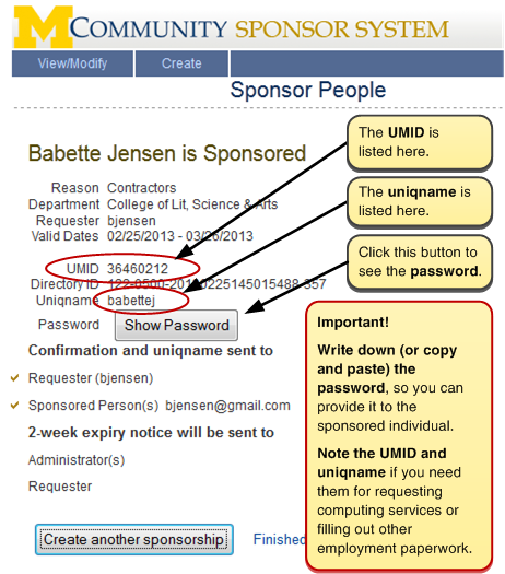 Screenshot of the confirmation page. The UMID and uniqname are listed here. Click the Show Password button to see the password. Important! Write down (or copy and paste) the password, so you can provide it to the sponsored individual. Note the UMID and uniqname if you need them for requesting computing services or filling out other employment paperwork.