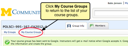 On the group profile page, the 'My Course Groups' tab is in the upper left corner of the window, just under the group name.