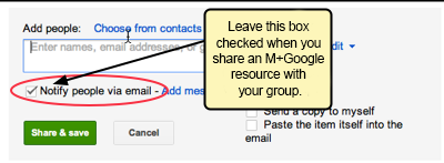 Leave the 'Notify people via email' box checked when your share a Google resource with your group.