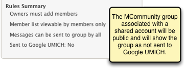 The MCommunity group associated with a shared account will be public and will show the group as not sent to Google UMICH.